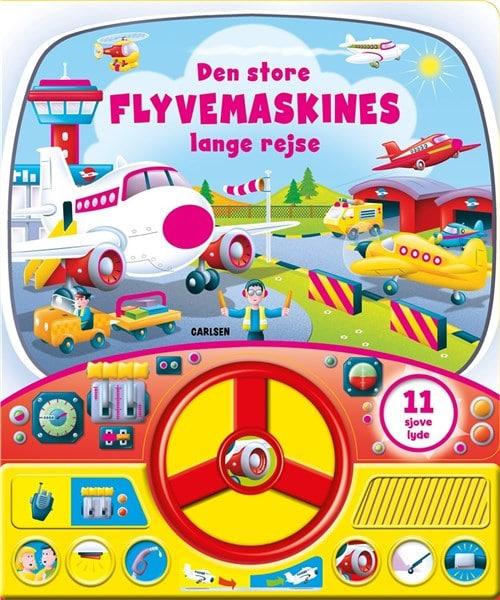 Den store flyvemaskines lange rejse - med lyd og rat. papbøger med lyd