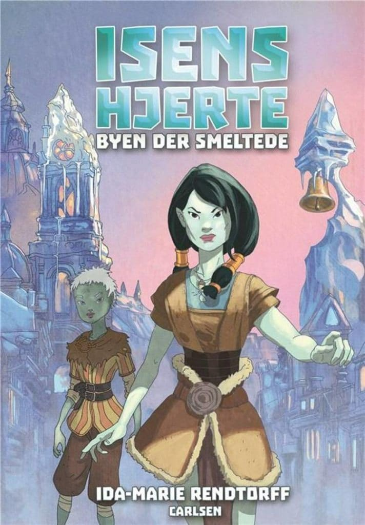 Isens hjerte, Byen der smeltede, Ida-Marie Rendtorff, fantasy, fantasy til børn, bøger til børn,