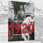 Genforeningen 1920. Historien om dengang Danmark blev samlet