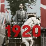Da Danmark blev samlet. Smuglæs i Genforeningen 1920