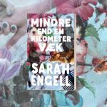 Tinder og tilgængelighed – læs et uddrag fra Sarah Engells novellesamling