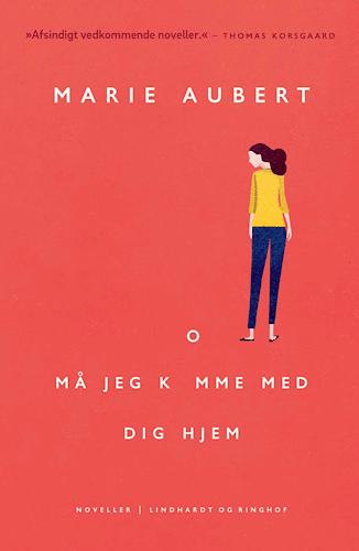 Må jeg komme med dig hjem Marie Aubert