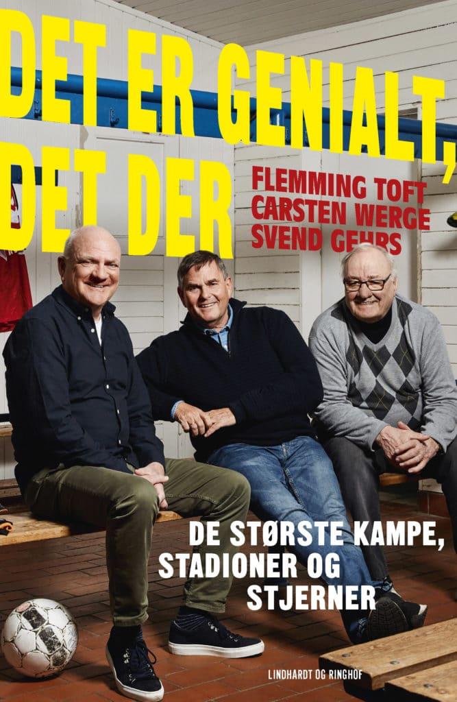 Det er genialt, det der De største kampe, stadioner og stjerner af Carsten Werge & Svend Gehrs & Flemming Toft, sportsbøger