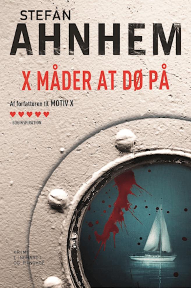 X måder at dø på Stefan Ahnhem