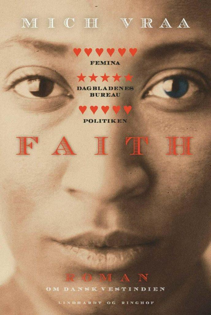 Mich Vraa, Faith, Dansk-Vestindien