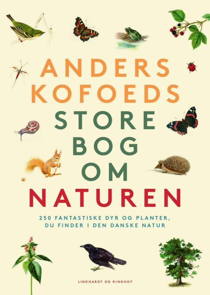 Anders Kofoed, Anders Kofoeds store bog om naturen, naturbog, natur, bog om natur, bøger om naturen