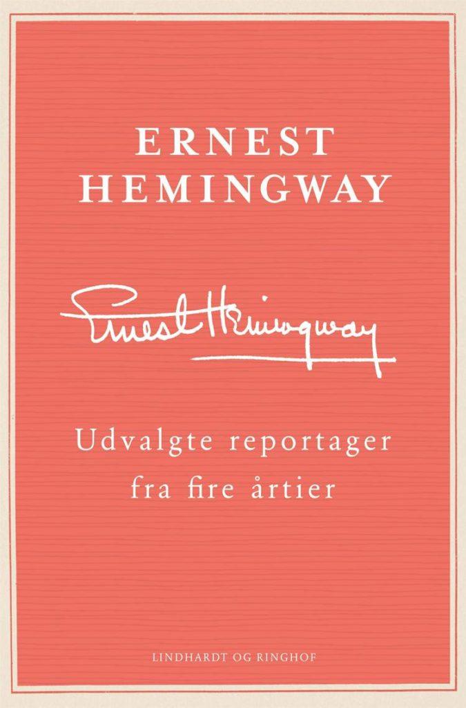 Udvalgte reportager, Ernest Hemingway, Hemingway