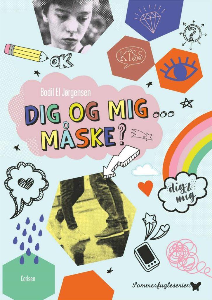 Dig og mig ... måske?, Bodil El Jørgensen, pigebog, børnebog, bøger til piger, bøger til tweens