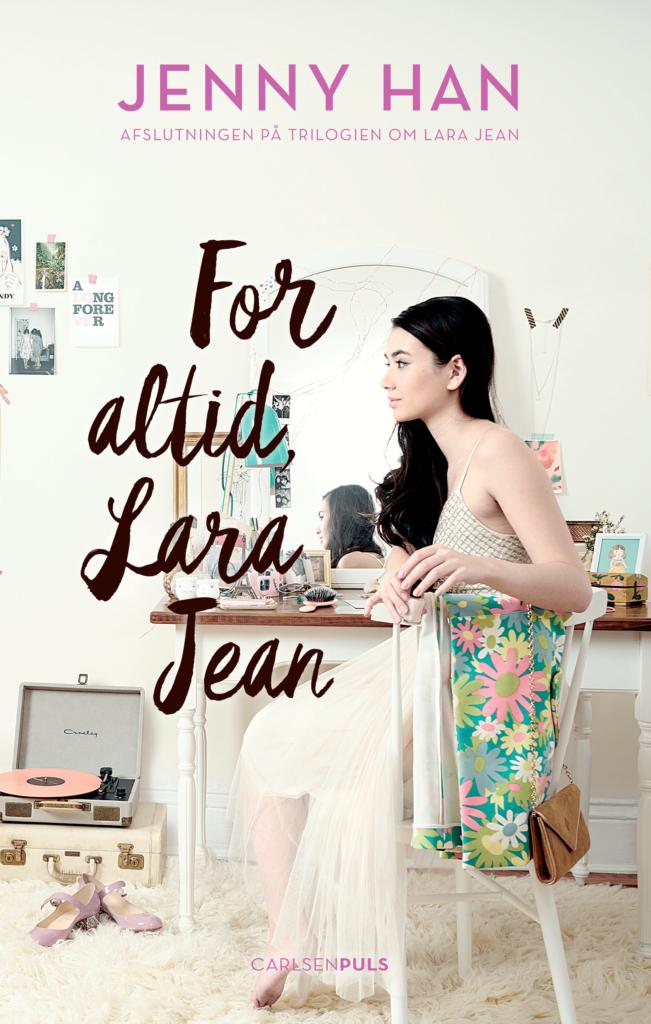 Jenny Han, For altid Lara Jean, Lara Jean, Netflix, Always and Forever Lara Jean, Hvis bare du var min
