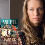 """""""Jeg har læst bogen seks gange og glæder mig allerede til, at jeg skal læse den igen.""""  – Sarah Engell om Ane Riels Harpiks"""