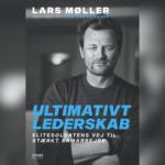 Ultimativt lederskab. Jægersoldat Lars Møllers guide til stærkt samarbejde