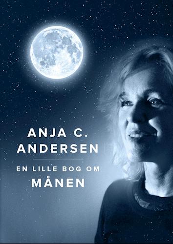 En lille bog om månen, Anja C. Andersen, månebog, bog om månen