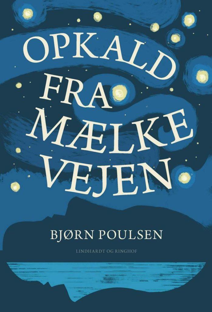 Opkald fra mælkevejen, Bjørn Poulsen, dansk roman, roman om psykiatrien