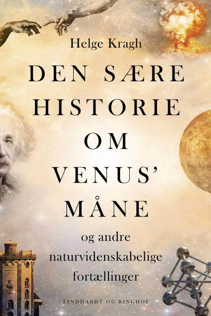 Den sære historie om Venus' måne, Helge Kragh, naturvidenskab, videnskabens historie