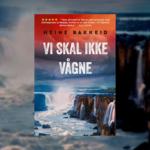 Vi skal ikke vågne: Nordic noir fra krimitalentet Heine Bakkeid
