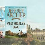 Jeffrey Archer er klar med Warwick-serien – en ny storslået skæbnefortælling