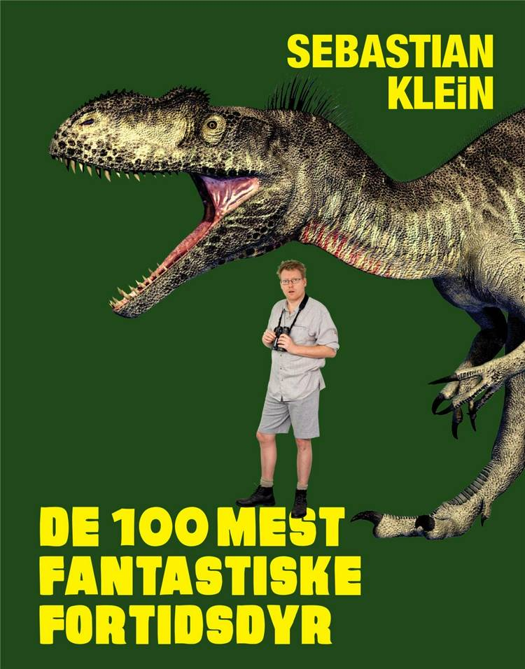 Sebastian Klein, de 100 mest fantastiske fortidsdyr, fortidsdyr dinosaur, bog om dinosaurer