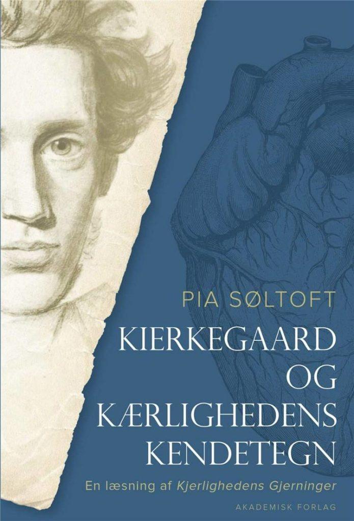 Kierkegaard, Søren Kierkegaard, Kierkegaard og kærlighedens kendetegn, Pia Søltoft