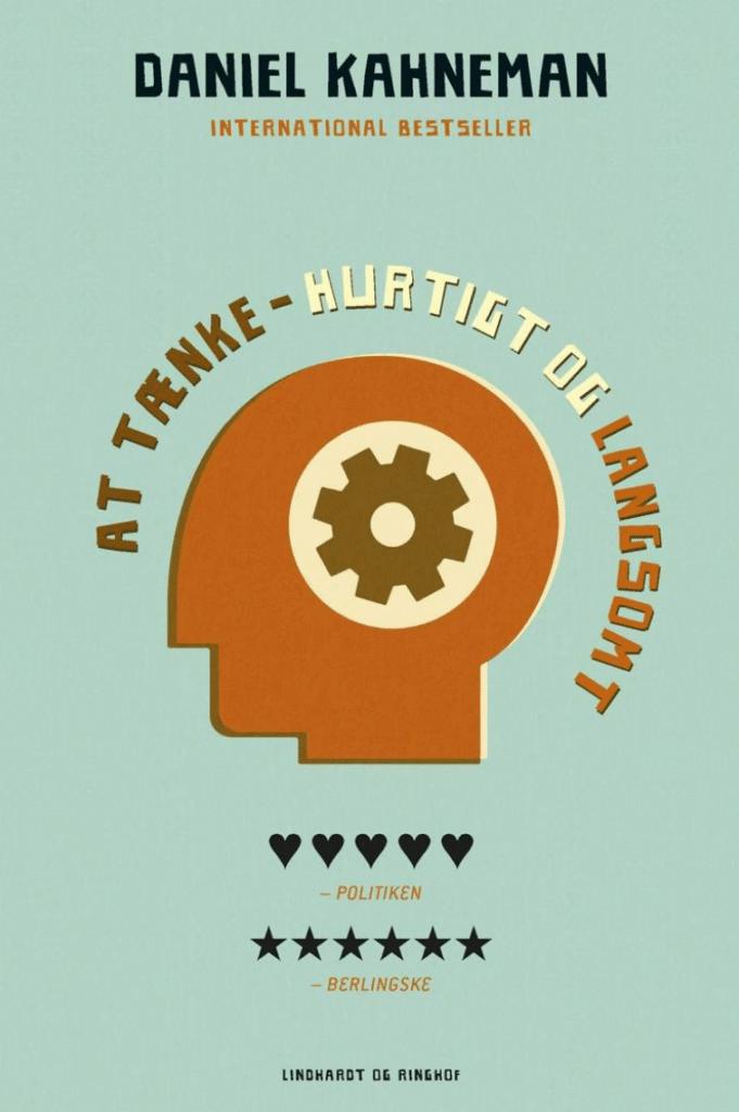 Daniel Kahneman At tænke - hurtigt og langsomt