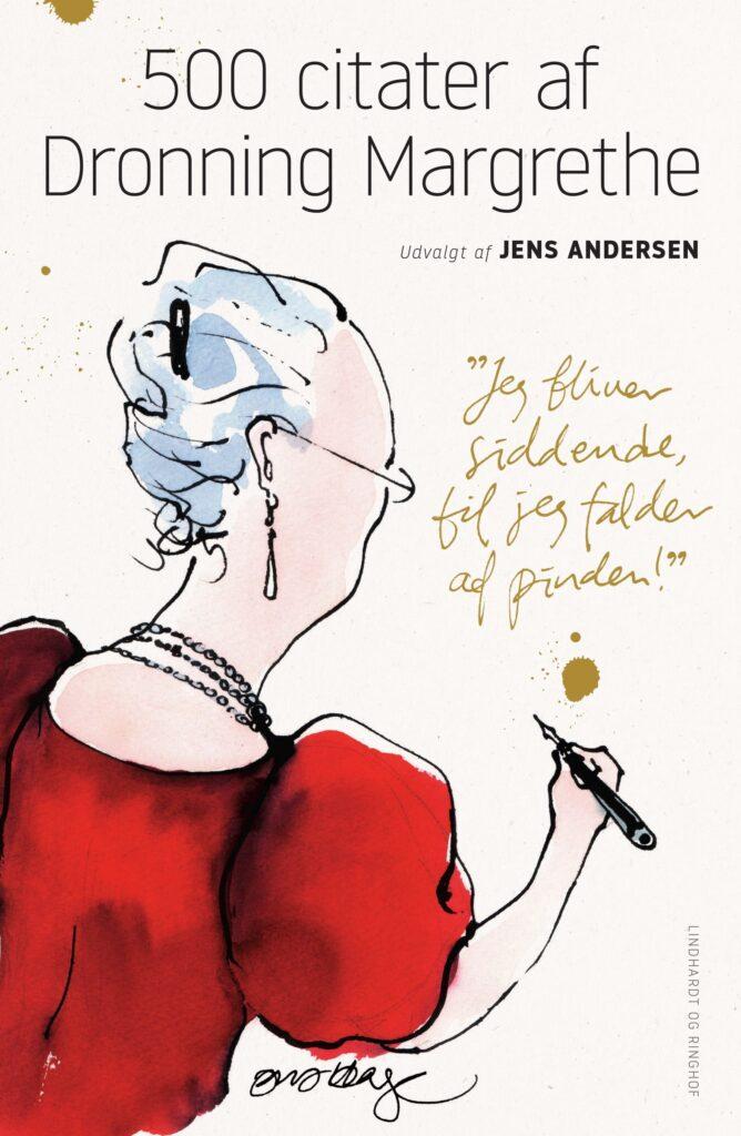 Dronning Margrethe, 500 citater af Dronning Margrethe, Jens Andersen