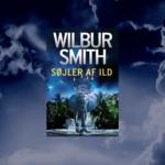 """Storslået fortælling af Wilbur Smith. Smuglæs i """"Søjler af ild"""""""