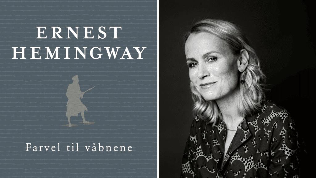 Hemingway, Ernest Hemingway, Derfor læser jeg Hemingway, Malene Lei Raben, Farvel til Våbnene