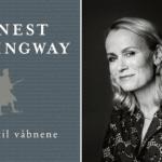 """""""Hemingway skriver som lys bevæger sig. I lige linjer uden omsvøb."""" – Malene Lei Raben om Hemingway"""