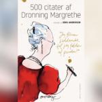 Jens Andersen har udvalgt 500 af Dronningens skarpeste og sjoveste citater