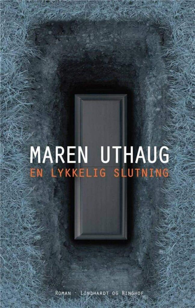 En lykkelig slutning, Maren Uthaug
