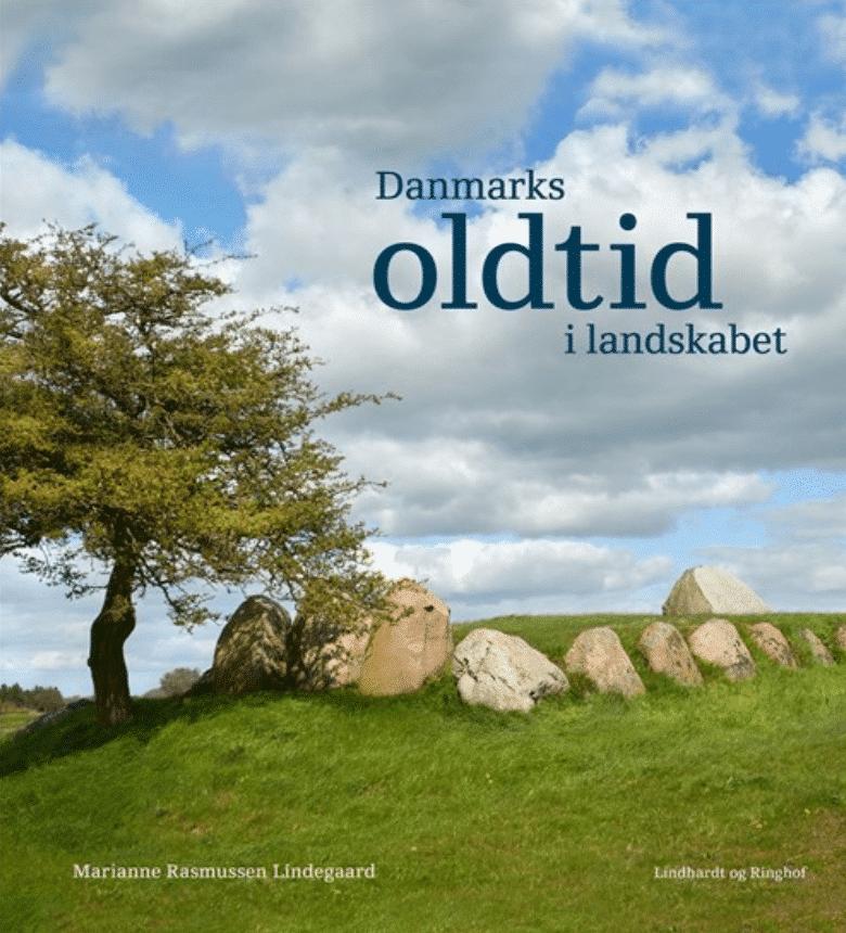 Danmarks oldtid i landskabet Marianne Rasmussen Lindegaard