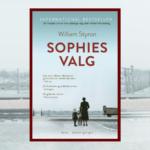 Bestselleren Sophies valg er en klassiker om Holocaust og dens rædsler