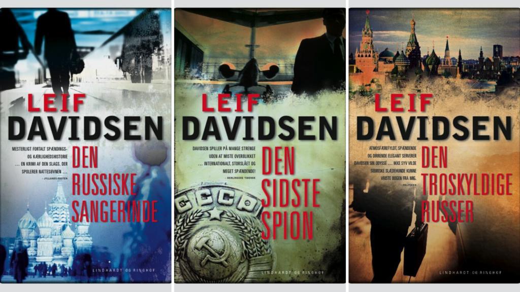 Leif Davidsen, Forræderens børn, den russiske trilogi, den russiske sangerinde, den sidste spion, den troskyldige russer