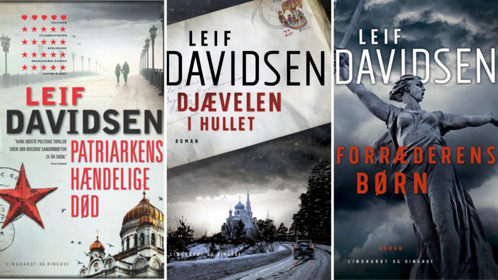 Leif Davidsen, Forræderens børn, den russiske trilogi, den russiske sangerinde, den sidste spion, den troskyldige russer, patriarkens høændelige død, djævelen i hullet