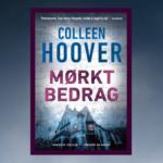 Gribende romantisk thriller fra Colleen Hoover! Smuglæs i Mørkt bedrag