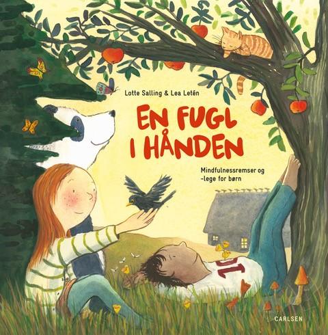 En fugl i hånden, mindfulness, mindfulnessremser, mindfulness for børn, Lotte Salling, Lea Letén,