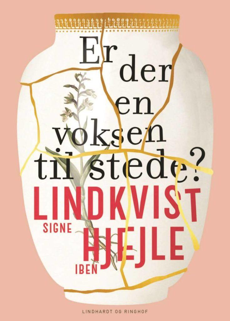 Er der en voksen til stede, Signe Lindkvist, Iben Hjejle