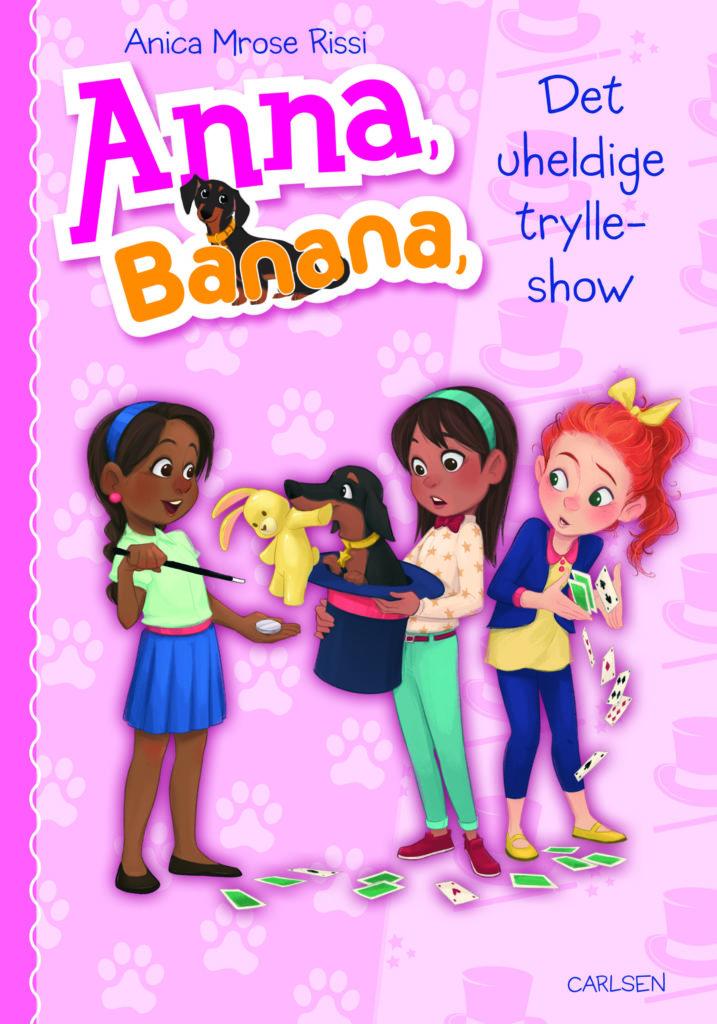 Anna Banana, Det uheldige trylleshow, Anica Mrose Rissi, børnebog,