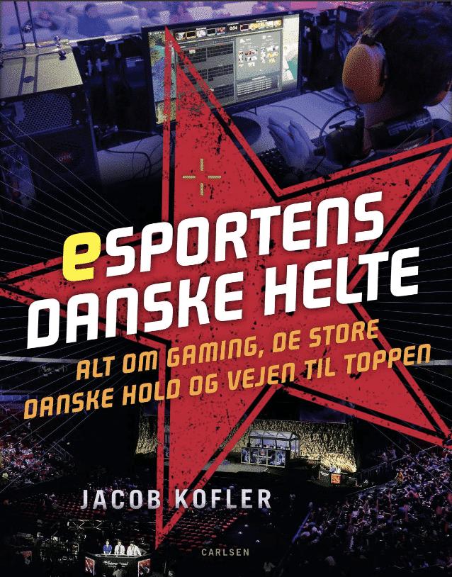 Esportens danske helte, Jacob Kofler, gaming, esport, gamer