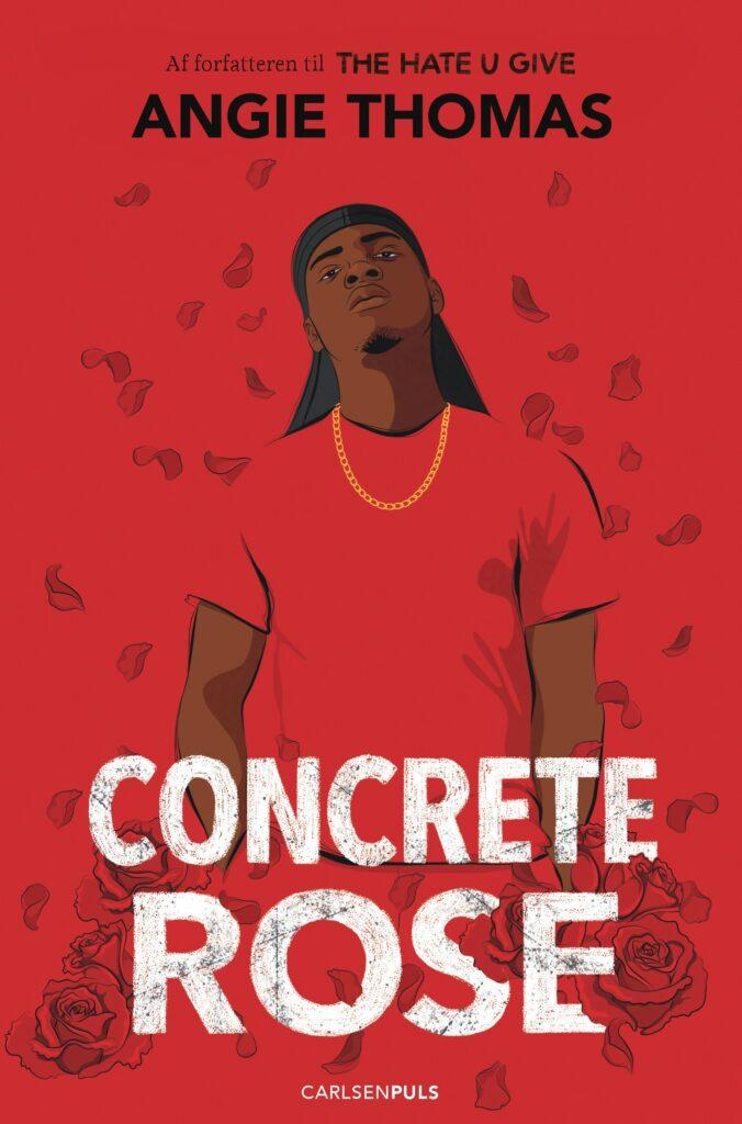 concrete rose, angie thomas, ya, young adult, ungdomsbøger, ungdomsbog, ungdomslitteratur, realisme