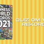Quiz! Kan du gætte de vilde rekorder fra Guinness Rekordbog?