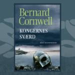 Slaget om kongedømmet skal stå! Smuglæs i Bernard Cornwells Kongernes sværd