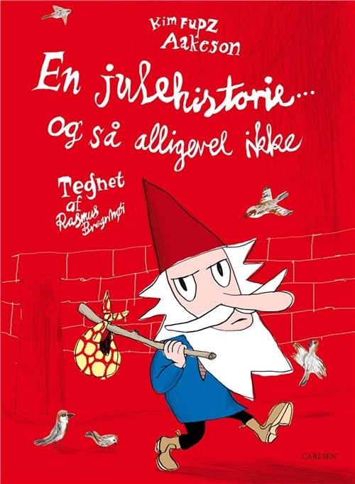 En julehistorie, En julehistorie og så alligevel ikke, Kim Fupz Aakeson, Rasmus Bregnhøi, julebog,
