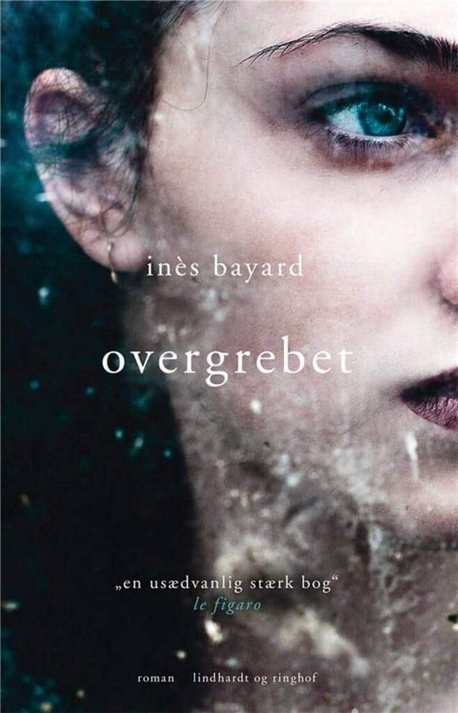 Overgrebet, Inès Bayard, fransk roman, fransk skønlitteratur, roman om overgreb,