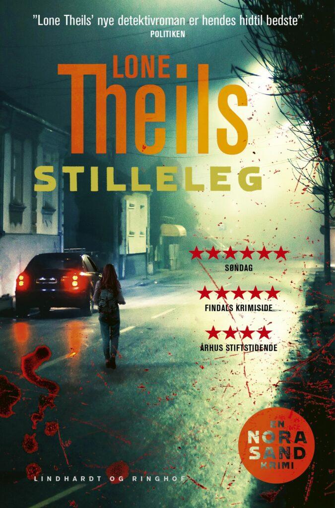 Stilleleg, Lone Theils, krimi, dansk krimi, Nora Sand, Nora Sand-serie