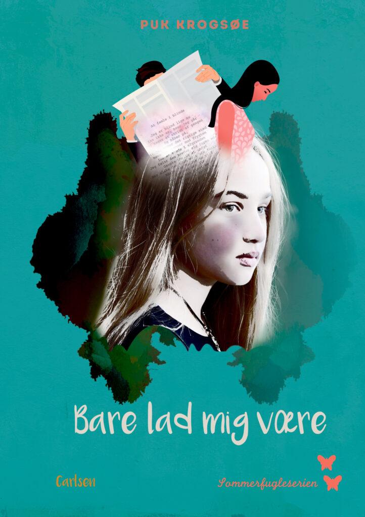 Bare lad mig være, Puk Krogsøe, angst, bog om angst, børnebog om angst, Sommerfugleserien, sommerfugleserie
