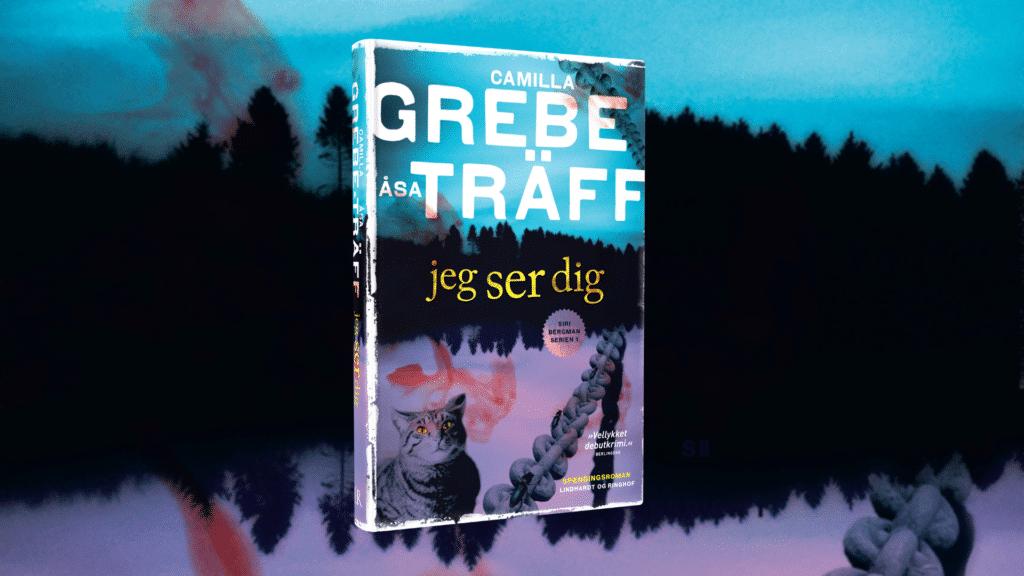 Jeg ser dig, Camilla Grebe, Åsa Traffs, Siri Bergman