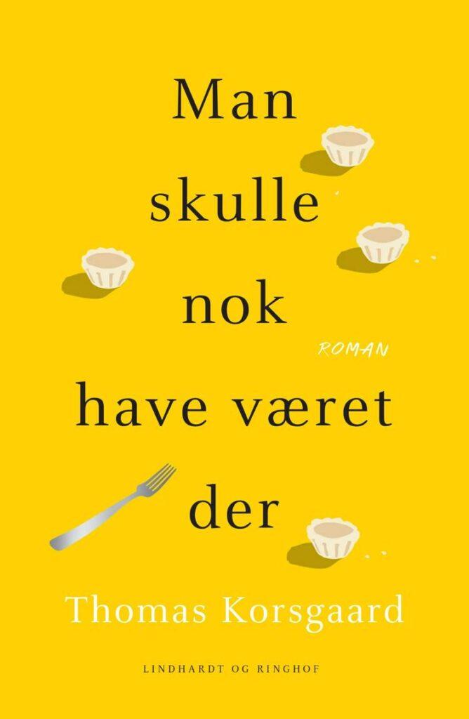Thomas Korsgaard, Man skulle nok have været der, En dag vil vi grine af det, Hvis der kommer et menneske forbi