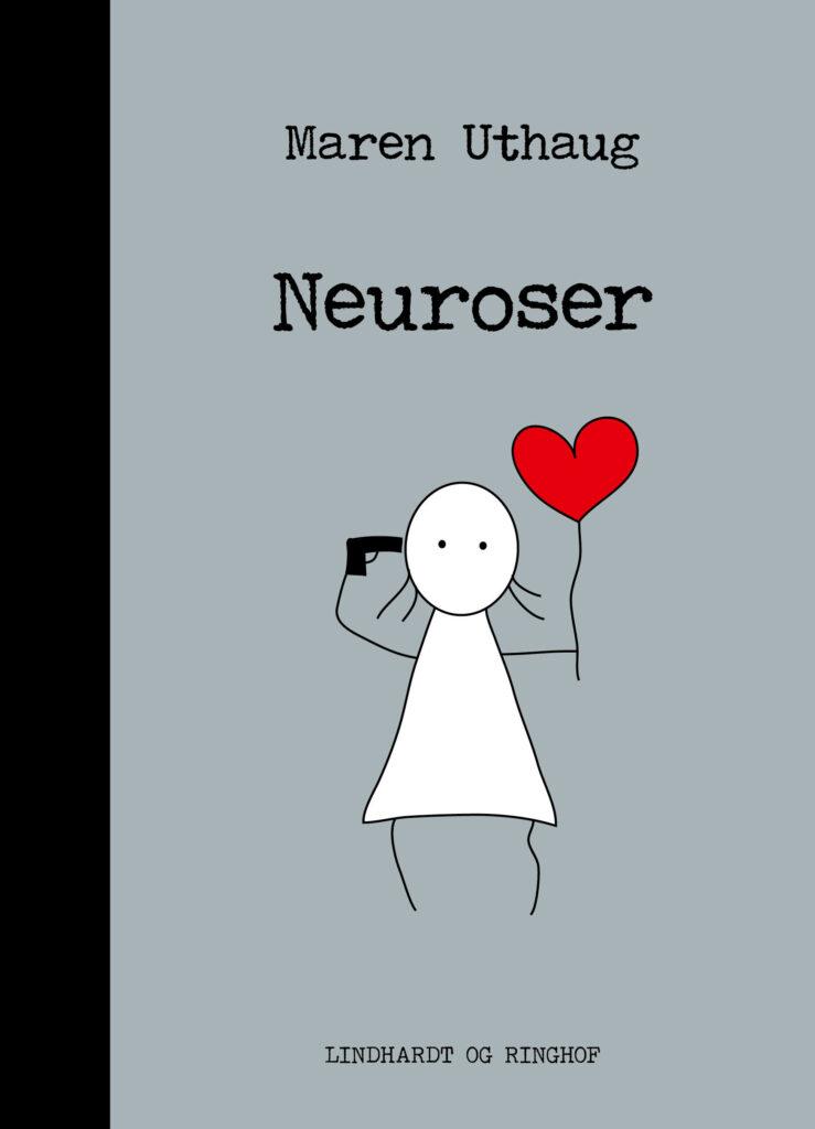 Neuroser, Striber på højkant, Maren Uthaug