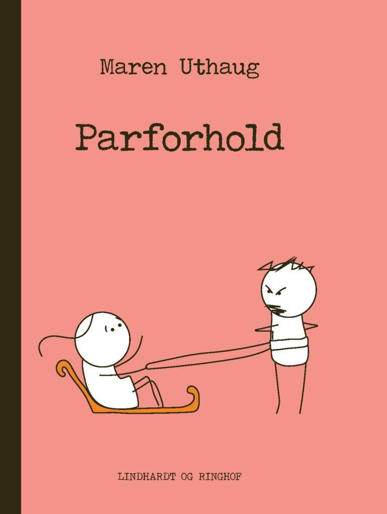 Parforhold, Maren Uthaug, Striber på højkant