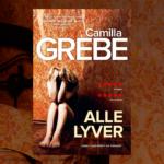 Kan du stole på dem, du elsker? Læs i Alle lyver, ny nervepirrende krimi fra Camilla Grebe